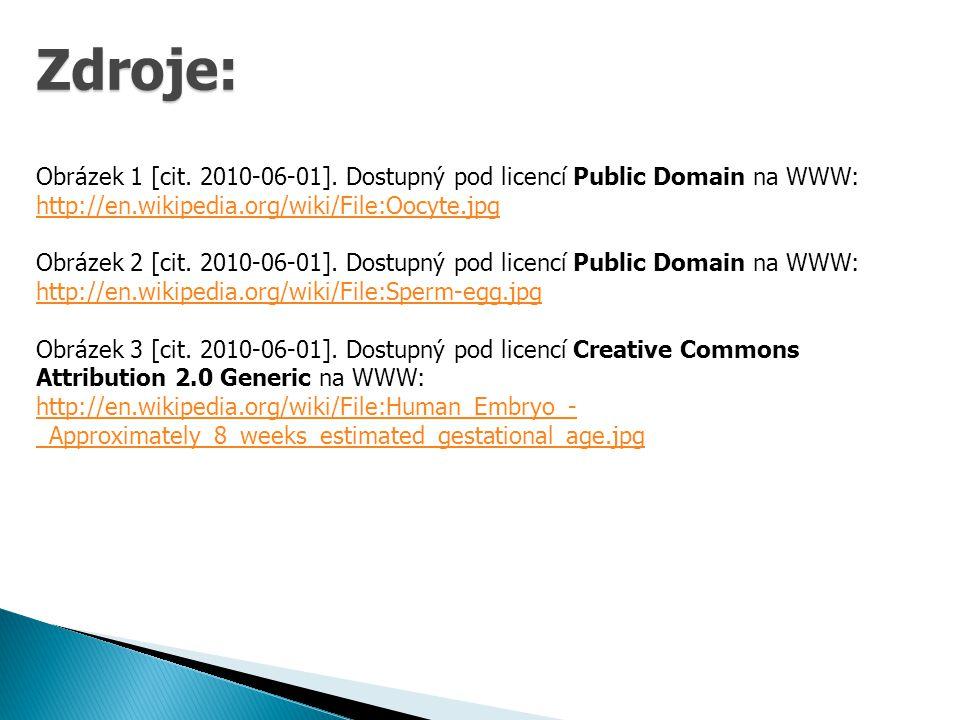 Zdroje: Obrázek 1 [cit. 2010-06-01]. Dostupný pod licencí Public Domain na WWW: http://en.wikipedia.org/wiki/File:Oocyte.jpg.